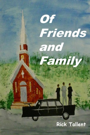 Of Friends and Family by Rick Tallent from Bookbaby in Religion category