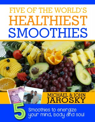 Five of the World's Healthiest Smoothies - Five Smoothies to Energize Your Mind, Body & Soul by Michael Jarosky from Bookbaby in Family & Health category
