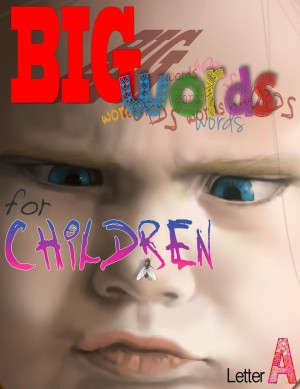 Big Words for Children by Caleb Havertape from Bookbaby in General Novel category