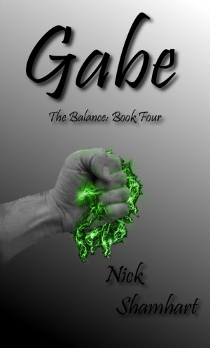 Gabe - The Balance Book Four by Nick Shamhart from Bookbaby in General Novel category