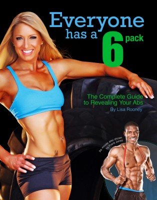 Everyone Has A 6-Pack - The Complete Guide to Revealing Your Abs by Lisa Rooney from  in  category