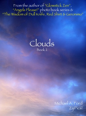 ZijiPics! 'Clouds' (Book 2) - Book 2 in Clouds Series, Book 3 Overall in ZijiPics! Series by Michael A. Ford from Bookbaby in General Novel category