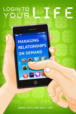Login to Your Life - Managing Relationships on Demand by Jenni Copeland-Welp from Bookbaby in Business & Management category