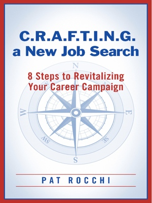 C.R.A.F.T.I.N.G. a New Job Search - 8 Steps to Revitalizing Your Career Campaign by Pat Rocchi from Bookbaby in Lifestyle category