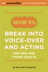 How To Break Into Voice-over and Acting for Kids & Young Adults by Kate McClanaghan from  in  category