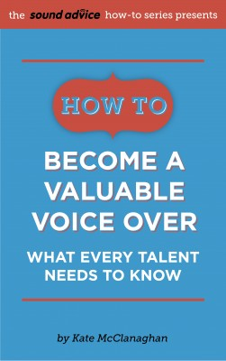 How to Become a Valuable Voice Over - What Every Talent Needs to Know