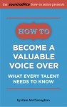 How to Become a Valuable Voice Over - What Every Talent Needs to Know by Kate McClanaghan from  in  category