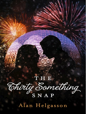 The Thirty Something Snap by Alan Helgasson from Bookbaby in Romance category