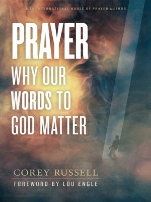 Prayer - Why Our Words to God Matter by Corey Russell from Bookbaby in Religion category