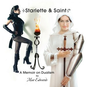 Starlette & Saint ~ A Memoir on Dualism by Mae Edwards from Bookbaby in Lifestyle category
