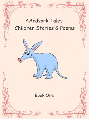 AArdvark Tales - Children Stories & Poems by Pat Reynolds from Bookbaby in Teen Novel category