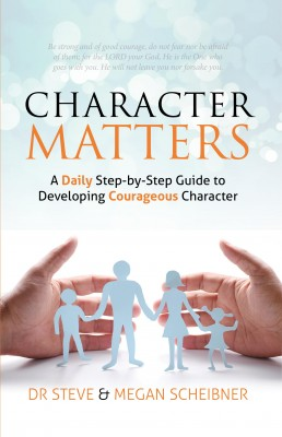 Character Matters - A Daily Step-by-Step Guide To Developing Courageous Character by Dr. Steve Scheibner from Bookbaby in Family & Health category