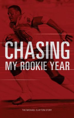 Chasing My Rookie Year - The Michael Clayton Story by Michael Clayton from Bookbaby in Autobiography & Biography category