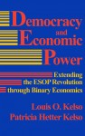 Democracy and Economic Power - Extending the ESOP Revolution through Binary Economics by Patricia Hetter Kelso from  in  category