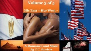His East + Her West = A Romance and More... - Volume 3 of 5 from the series:  'The Diplomat and the Divorcee' by C.C. Sanders from Bookbaby in Romance category