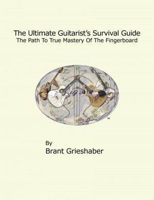 The Ultimate Guitarist's Survival Guide: 2nd Edition - A Comprehensive Guide to Scales, Arpeggios, Chords, and Substitution by Brant Grieshaber from Bookbaby in General Academics category