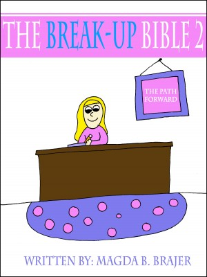 The Break-Up Bible 2: The Path Forward by Magda B. Brajer from Bookbaby in Family & Health category