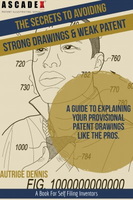 The Secrets to Avoiding Strong Drawings & Weak Patent by Autrige Dennis from  in  category
