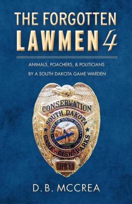The Forgotten Lawmen Part 4 by D.B. McCrea from Bookbaby in True Crime category