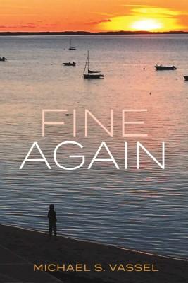 Fine Again by Michael S. Vassel from Bookbaby in Romance category