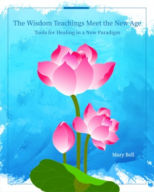 The Wisdom Teachings Meet the New Age by Mary Bell from Bookbaby in Religion category