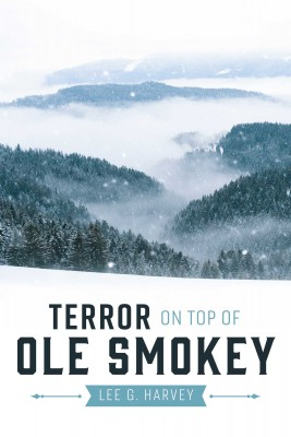 Terror on Top of Ole Smokey by Lee G. Harvey from Bookbaby in General Novel category