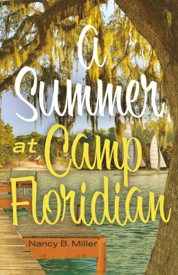 A Summer At Camp Floridian by Nancy B. Miller from  in  category