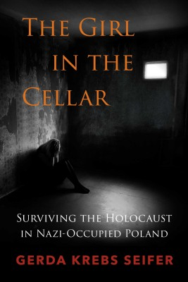 The Girl in the Cellar by Gerda Krebs Seifer from Bookbaby in History category