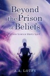 Beyond the Prison of Beliefs by A.A. Lotfy from  in  category