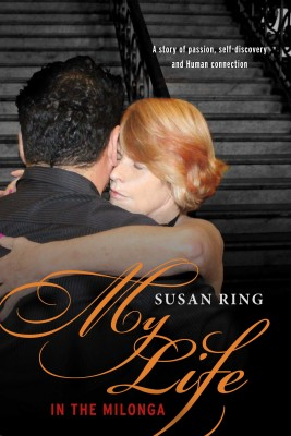 My Life in the Milonga by Susan Ring from Bookbaby in Autobiography & Biography category