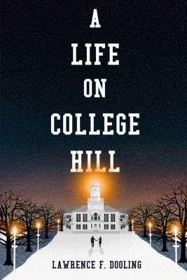 A Life On College Hill by Lawrence F. Dooling from Bookbaby in Romance category