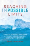 Reaching Impossible Limits