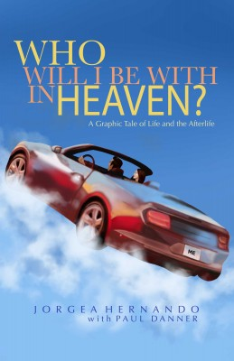 Who Will I Be With in Heaven by Paul DANNER from Bookbaby in General Novel category
