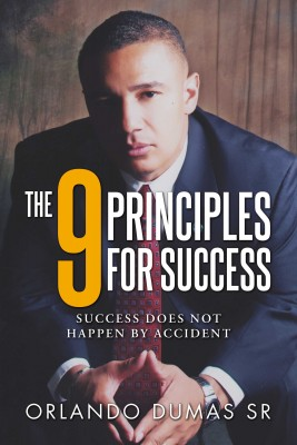 The 9 Principles for Success by Orlando Dumas Sr. from  in  category