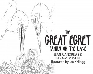 The Great Egret Family on the Lake by Jana M. Mason from Bookbaby in Teen Novel category