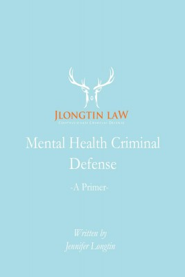 Mental Health Criminal Defense by Jennifer Longtin from Bookbaby in Law category