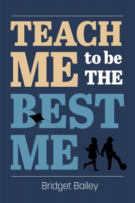 Teach Me To Be the Best Me