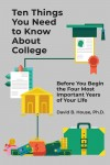 Ten Things You Need to Know About College