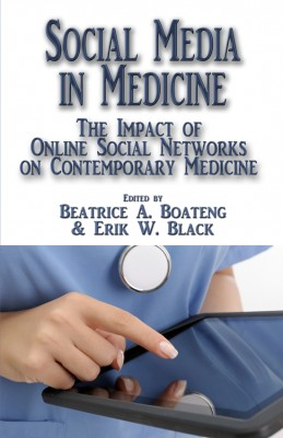 Social Media in Medicine The Impact of Online Social Networks on Contemporary Medicine by Beatrice A. Boateng from Bookbaby in General Novel category