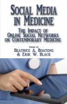 Social Media in Medicine The Impact of Online Social Networks on Contemporary Medicine by Beatrice A. Boateng from  in  category