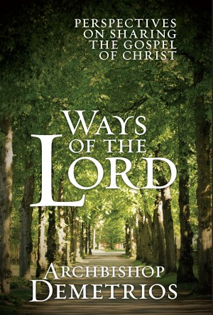 Ways of the Lord: Perspectives on Sharing the Gospel of Christ  by Archbishop Demetrios of America from Bookbaby in Religion category