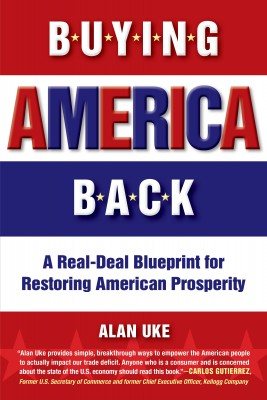 Buying America Back A Real Deal Blueprint for Restoring American Prosperity by Alan Uke from Bookbaby in Business & Management category
