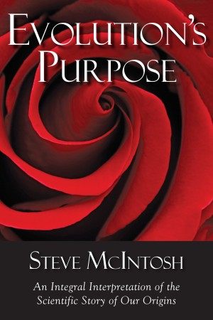 Evolution's Purpose An Integral Interpretation of the Scientific Story of Our Origins by Steve McIntosh from Bookbaby in Religion category