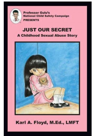 Just Our Secret A Childhood Sexual Abuse Story by Karl A. Floyd from Bookbaby in Teen Novel category