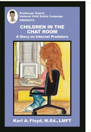 Children in the Chat Room A Story on Internet Predators by Karl A. Floyd from Bookbaby in Teen Novel category