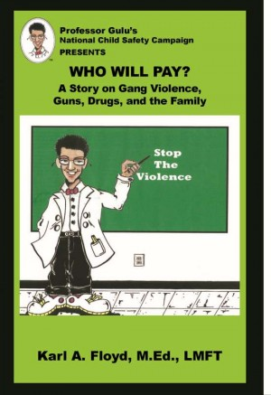 Who Will Pay? A Story on Gang Violence, Guns, Drugs, and the Family by Karl A. Floyd from Bookbaby in Teen Novel category