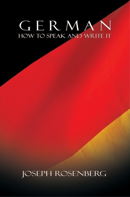 German: How to Speak and Write It (Beginners' Guides)  by Joseph Rosenberg from Bookbaby in General Academics category
