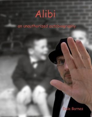 Alibi an unauthorized autobiography