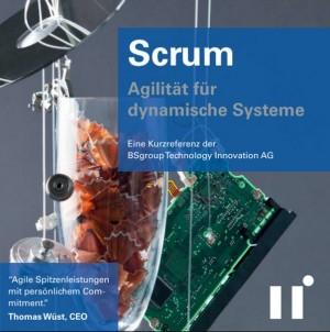 Scrum - Agilität für dynamische Systeme Leporello - Eine Kurzreferenz der BSgroup Technology Innovation AG