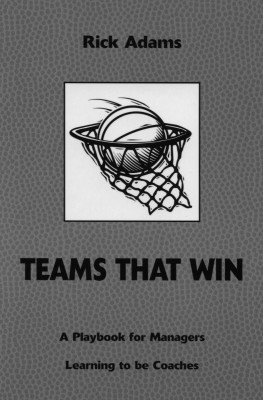 Teams That Win A Playbook for Managers Learning to be Coaches by Rick Adams from Bookbaby in Business & Management category